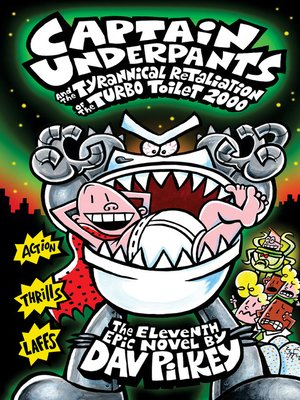 cover image of Captain Underpants and the Tyrannical Retaliation of the Turbo Toilet 2000
